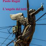 Paolo Ragni angelo dei tetti